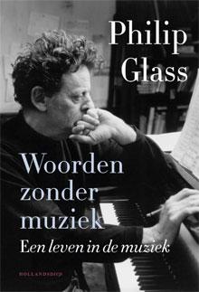 Philip Glass Woorden zonder muziek Autobiografie Philip Glass