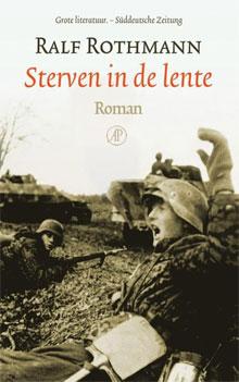 Ralf Rothmann - Sterven in de lente Oorlogsroman