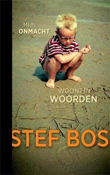 Stef Bos Boek Mijn onmacht woont in woorden