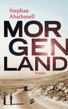 Stephan Abarbanell - Morgenland - Duitse Roman