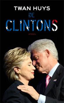 Twan Huys - De Clintons boek over Bill en Hillary Clinton