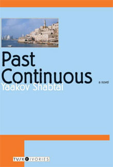 Yaakov Shabtai - Past Continuous (roman over Tel Aviv, Israel)