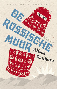 Alisa Ganijeva De Russische muur Roman over Dagestan