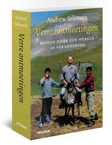 Andrew Solomon Verre ontmoetingen Reisverhalen