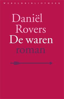 Daniël Rovers De waren Roman 2017