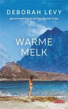 Deborah Levy Warme melk Recensie
