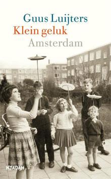 Guus Luijters Klein Geluk Amsterdam Boek