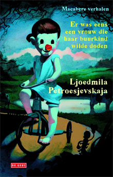 Ljoedmila Petroesjevskaja - Er was eens een vrouw die haar buurkind wilde doden