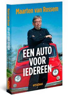Maarten van Rossum Een auto voor iedereen Nieuw boek 2016