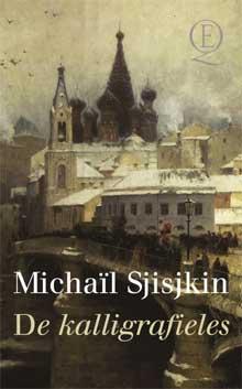 Michaïl Sjisjkin - De kalligrafieles Recensie Informatie