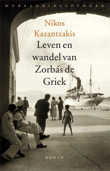 Nikos Kazantzakēs Leven en wandel van Zorbás de Griek