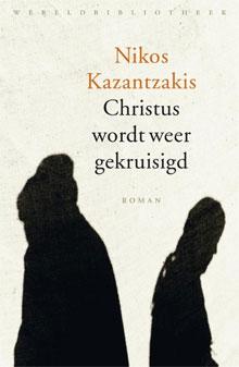 Nikos Kazantzakis Christus wordt weer gekruisigd Roman