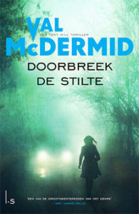 Val McDermid Doorbreek de stilte Tony Hill Thriller