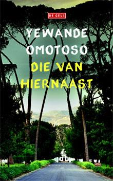 Yewande Omotoso Die van hiernaast Roman over Zuid-Afrika