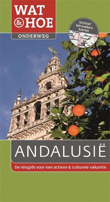 Andalusië Wat & Hoe Onderweg
