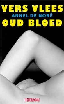 Annel de Noré Vers vlees oud bloed Recensie