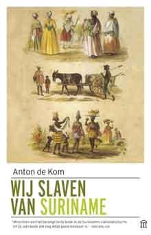 Anton de Kom Wij slaven van Suriname Boek over Slavernij