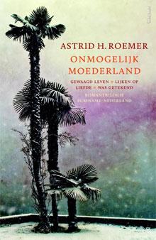 Astrid H. Roemer Onmogelijk moederland