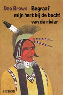 Dee Brown - Begraaf mijn hart bij de bocht van de rivier