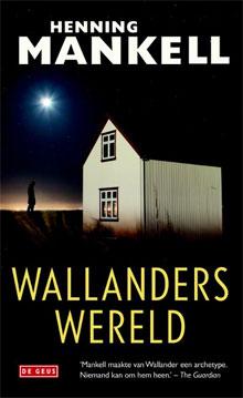 Henning Mankell Wallanders wereld