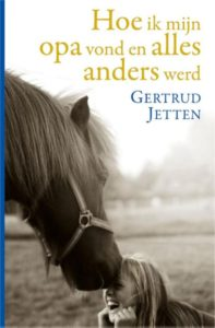 Gertrud Jetten Hoe ik mijn opa vond en alles anders werd