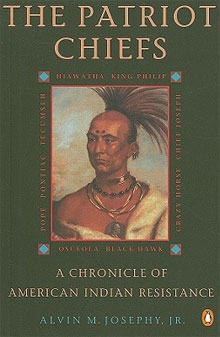 The Patriot Chiefs A Chronicle of American Indian Resistance