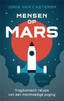 Joris van Casteren Mensen op Mars (Boek over Mars)