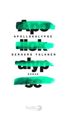 Gerhard Falkner Apollokalype Roman 2016