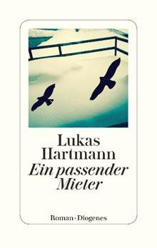 Lukas Hartmann Ein passender Mieter Roman 2016