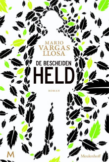 Mario Vargas Llosa De bescheiden held Roman uit Peru