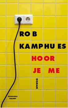 Rob Kamphues Hoor je me Recensie Roman