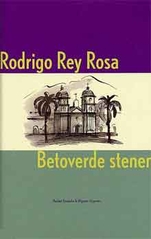 Rodrigo Rey Rosa Betoverde stenen