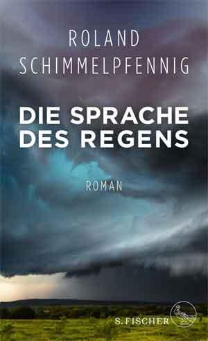 Roland Schimmelpfennig Die Sprache des Regens Recensie