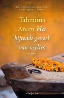 Tahmima Anam Het bijtende gevoel van verlies Roman over Bangladesh