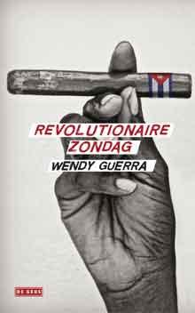 Wendy Guerra Revolutionaire zondag Recensie