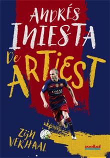 Andrés Iniesta Boek Andrés Iniesta, de artiest Autobiografie
