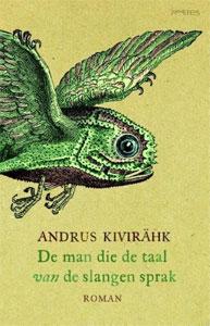 Andrus-Kivirähk De Man die de taal van de slangen sprak