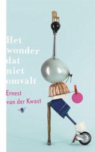 Ernest van der Kwast - Het wonder dat niet omvalt (Portretten van Rotterdammers)