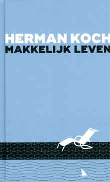 Herman Koch Makkelijk leven Recensie Boekweekgeschenk 2017