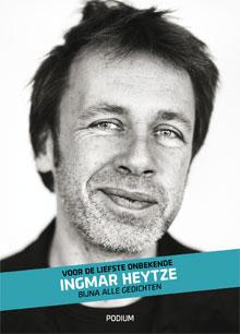 Ingmar Heytze Voor de liefste onbekende Bijna alle gedichten