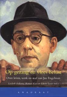 Jan Engelman biografie Op gezang en vlees belust