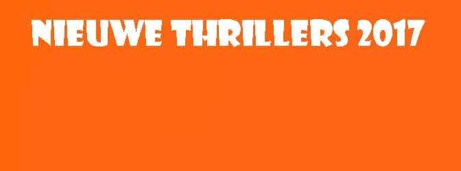 Nieuwe Thrillers 2017 Beste Misdaadromans