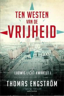 Thomas Engström - Ten westen van de vrijheid (Ludwig Licht-Kwartet Deel 1)