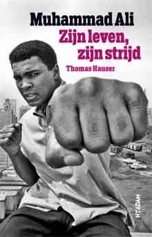 Thomas Hauser Mohammad Ali Zijn leven zijn strijd