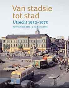 Van stadsie tot stad Recensie Fotoboek Utrecht 1950-1975