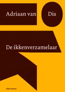 Adriaan van Dis De ikkenverzamelaar Recensie Nieuwe Boek 2017