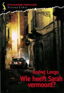 Andrej Longo - Wie heeft Sarah vermoord? Napels Thriller