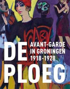 Boek De Ploeg Avant-Garde in Groningen 1918-1928