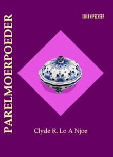 Clyde R. Lo A Njoe Parelmoerpoeder Recensie Roman 2016