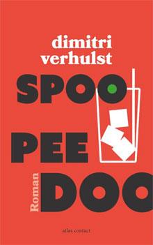 Dimitri Verhulst Romans Spoo Pee Doo